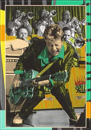 Brian Setzer - King Of The Cats - Brian Setzer is one of the greatest guitarists there is period.  He covers many genres, has his own signature model Gretches & constantly tours the world.