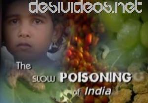 slow poisoning  - slow poisoning of india