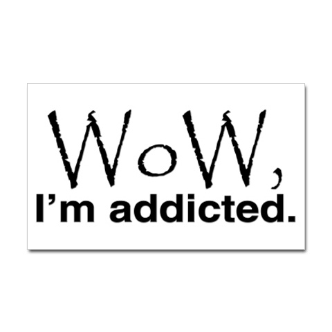 Addicted - Wow I'm addicted