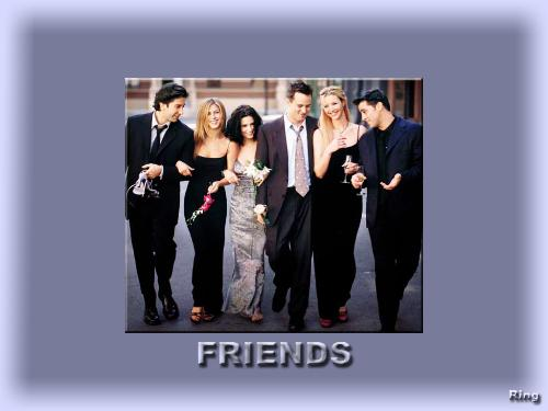 f.r.i.e.n.d.s - friends laugh and laugh   !!!!!!!!!!
