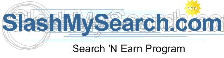 Slashmysearch.com - Slashmysearch is a great search engine which pays us for our searching online!!