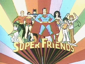 Super Friends - I would love to have super friends standing beside me always .