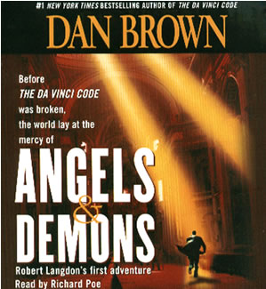 Angels and Demons - Angels and Demons by Dan Brown.