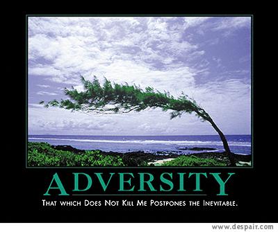 Adversity - Adversity at work.