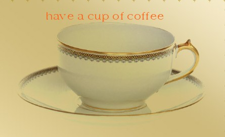 a cup of coffee - smell the sweet aroma of a good coffee.