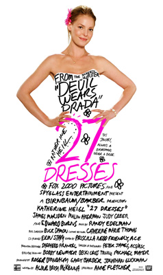 27 dresses poster - 27 Dresses - the movie poster