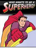 superhero - do you want to be a superhero??