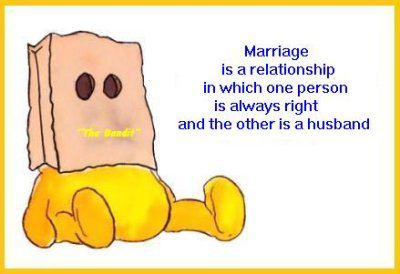Marriage - Women are always right.