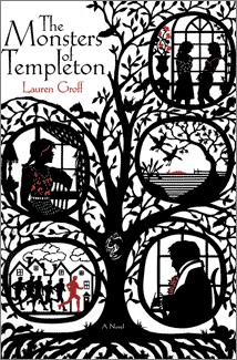 Book: The Monsters of Templeton - A tour de force filled with family secrets and skeletons spanning two centuries.