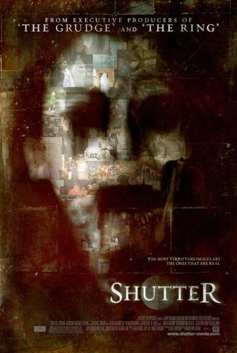 Shutter - the movie Shutter. really creeped me out.