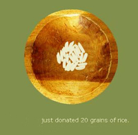 Donate 20 grains of rice  - Just Visit the website freerice.com and answer the question that's it just donate 20 grains of rice through the UN World Food program to help end hunger. As of now they collected Total 47,460,707,530 grains of rice.