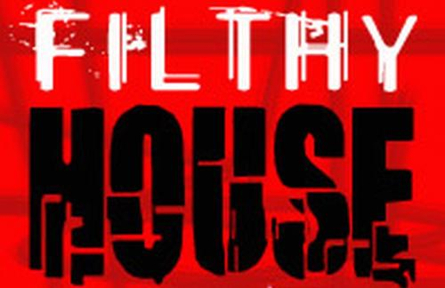 Filthy House - Filthy House Sign...