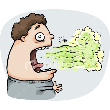 Bad Breath - When someone has bad breath