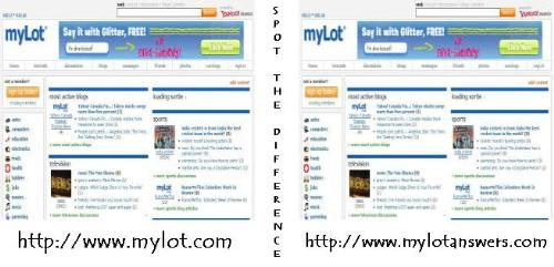 myLotanswers.com - a phishing site - Can you spot the difference? Hmmm... the domains!  This is a snapshot of myLot's (www.mylot.com) frontpage and myLotanswers' (www.mylotanswers.com) frontpage - completely identical! One is the angel and the other is the devil. Avoid myLotanswers - it's a phishing site!