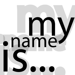 My Name is... - What is your name, friends?