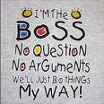 Do you think that the boss is always right? - Do you think that the boss is always right? I always try and do whatever is right rather than following him. I do seek his advice at times but do not blindly follow him.