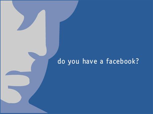 Do you have a facebook? - I don't have a facebook. Do you?