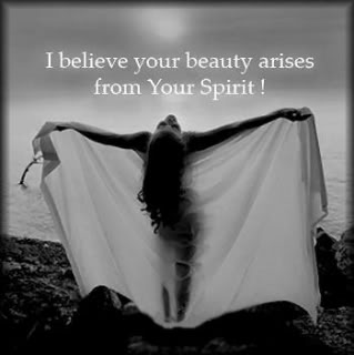 Beauty - I think beauty comes from your spirit.