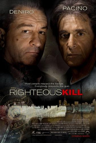 Righteous Kill - And the better we do that job, the less the other 99% think they need us