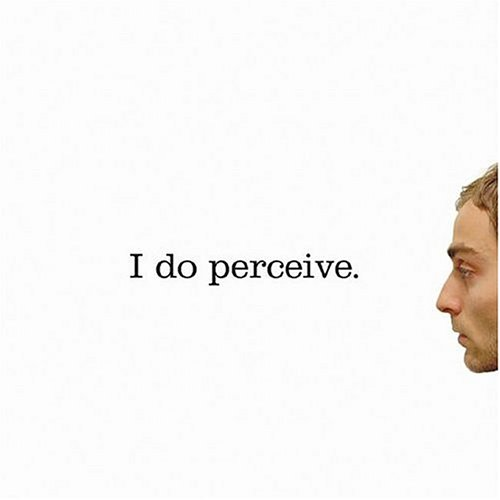 Perception - I do perceive