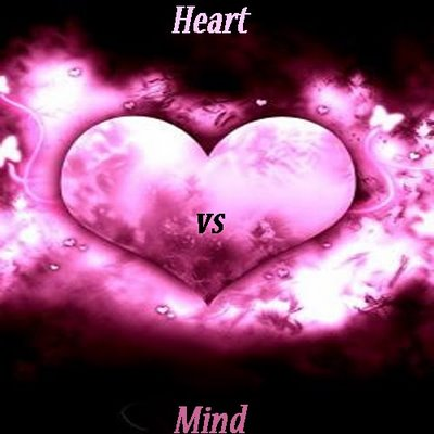 Heart vs. Mind.... - May the best win!!!...