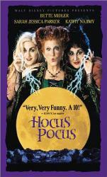 Hocus Pocus - Hocus Pocus the movie, starring Bette Middler.