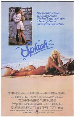 Splash - It starred Tom Hanks and Daryl Hannah. It is about a guy who falls in love with a mermaid! I love this movie! It was also the first film Ron Howard directed!