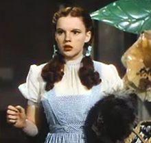 Dorothy - Judy Garland as Dorothy.