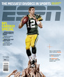 A-Rod - On a recent cover of Espn Magazine Packers QB Aaron Rogers was on the cover.
