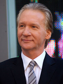 Bill Maher - Bill Maher has his own show on cable.