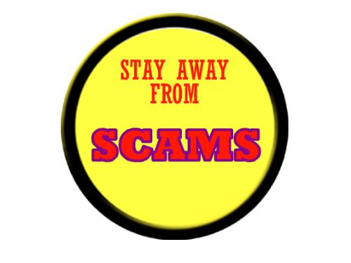 Scams - Stay away from SCAMS