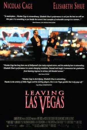 Leaving Las Vegas - Nicholas Cage won and Oscar for this movie! It was a great movie!