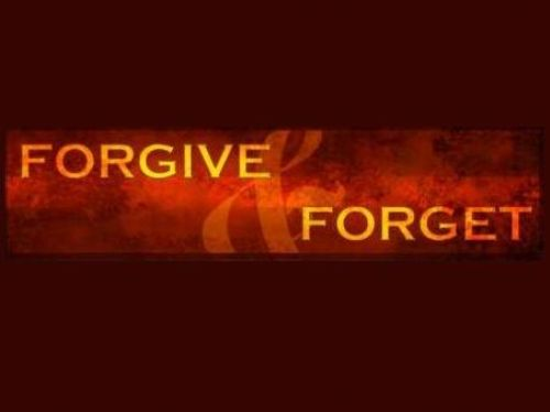 forgive and forget - We should forgive others but forget?? Not too fast~