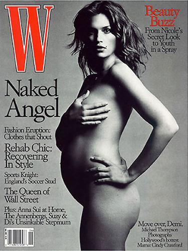 Cindy Crawford - In 1999 Cindy Crawford posed nude on the cover of 'W' when she was pregnant.
