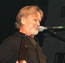 Kris Kristofferson - Song writer,member of the legendary Highway Men and a actor.