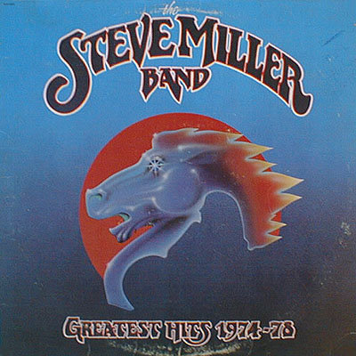 Steve Miller Band - One of my favorite groups while growing up.