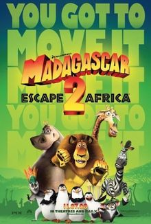 Madagascar 2 - Have not seen this one yet. It is on my list!