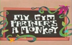 My gym partner is a monkey - It is about a boy.adam, who gets transferred to an all animal school bacause is last name is Lion! His best friend is jake, the spider monkey who is in love with his own butt! It's on CArtoon Network.