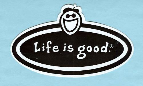 Life - Life is good