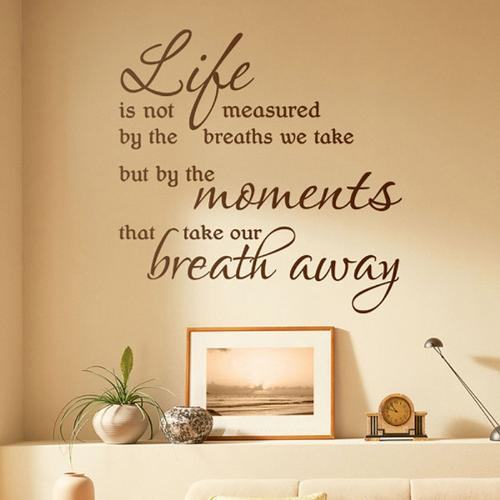 life - life is not measured by the breath we take but by the MOMENTS that take our BREATH AWAY
