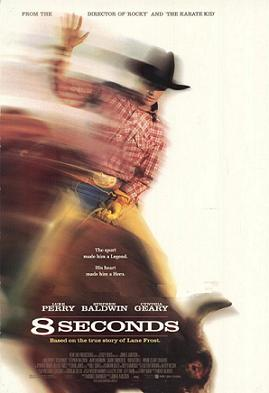 8 Seconds - The 1994 movie is about bull rider Lane Frost. It starred Luke Perry as Frost.