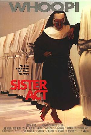 Sister Act - Starred Whoopi Goldberg.Have not seen it in a while. Planned to again.