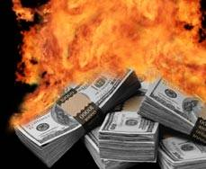 Burning Money - Burning money, the scariest thing for sure.