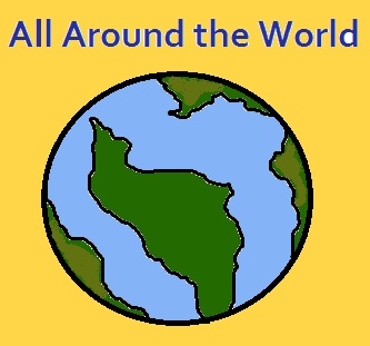 World - All around the world.