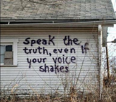 Speak the Truth - I try to always be honest and speak the truth. Sometimes it's hard. It's especially when you're not sure whether to speak the truth or to keep quiet. In the end I usually end up wishing I had spoken up.