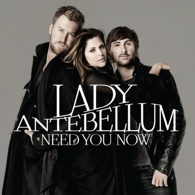 Lady Antebellum - The hottest group in Country Music right now! Love their music!