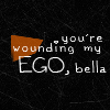 Twilight Quote Icon - Twilight icon - 100x100 - 'You're wounding my ego, Bella'