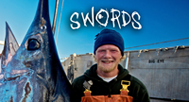 Swords - Swords-Life on the line. A reality show on Discovery about SwordFishing.