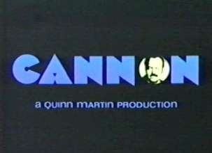 Cannon - Cannon was a detective show starring William Conrad. It run from 1971 to 1976.