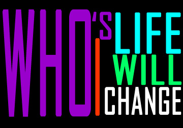 Who? - Who's life I'm going to change